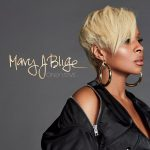 "New Music Monday : ""Only Love"" Mary J. Blige"