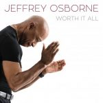 "Now Playing: Jeffrey Osborne: ""Worth It All"" Remix"