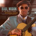 """Grammy Nominated jazz artist Raul Midon is back with a new album - """"If You Really Want"""""""