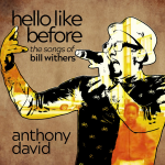 GFM Spotlight Interview: Anthony David Talks Bill Withers Tribute Album