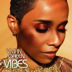 "Now Playing/Visual: Vivian Green: ""Vibes"""