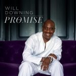 "Now Playing: Will Downing: ""Look At Yourself In The Mirror"""