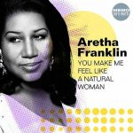 #SoulfulSaturday You Make Me Feel (Like A Natural Woman) – Aretha Franklin