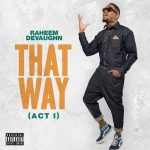 "#SoulfulSaturday #ForGrownsOnly : ""That Way (Act I)"" Raheem DeVaughn"