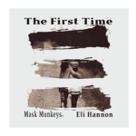 "#NowPlaying: Mask Munkeys - ""The First Time"" feat. Eli Hannon"