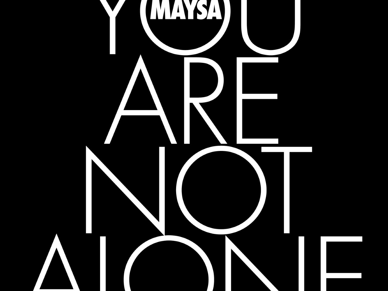 Maysa You Are Not Alone