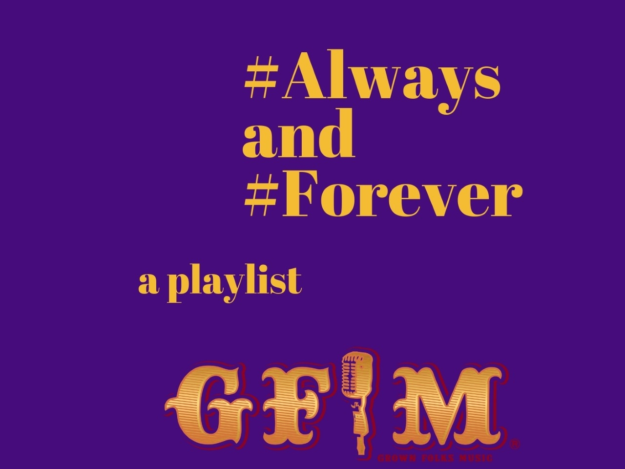 Always and Forever A GFM Playlist