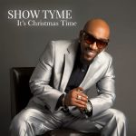 "#TistheSeason/Now Playing: Show Tyme: ""It's Christmas Time"""