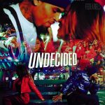 "#NewMusicMonday: ""Undecided"" Chris Brown"