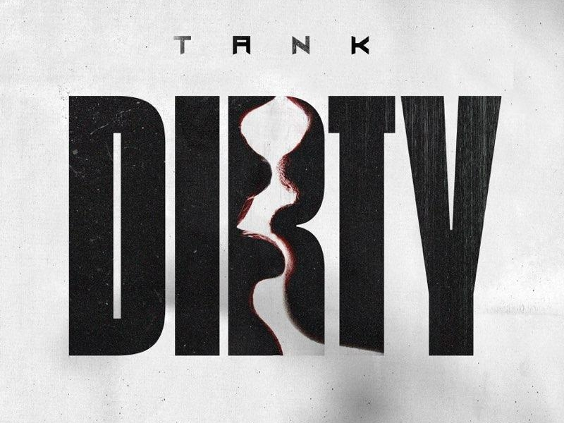 Tank Dirty Single