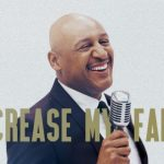 "Grammy Nominated/Now Playing: Brian Courtney Wilson: ""Increase My Faith"""