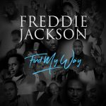 "#SoulfulSaturday/Now Playing: ""Find My Way"" Freddie Jackson"