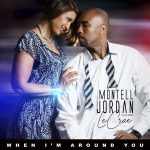 "Now Playing: Montell Jordan: ""When I'm Around You"""