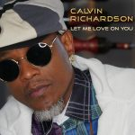 "New Playing: Calvin Richardson: ""Let Me Love On You"""