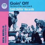 Goin' Off - The Story of the Juice Crew & Cold Chillin' Records