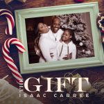"Now Playing/New Music: Isaac Carree: ""The Gift"""