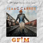 The GFM Spotlight Interview: Isaac Carree Talks New Album-- No Risk No Reward