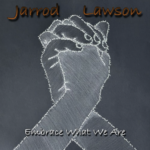 """Jarrod Lawson is inspiring us to """"Embrace What We Are"""""""