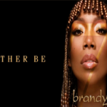 "Brandy Is Bringing Nothing But Heat With New Single, ""Rather Be"", From Upcoming Album, ""B7"""