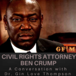 Open Season, Genocide & Voting in 2020 A Conversation with Civil Rights Attorney Ben Crump and Dr. Gin Love Thompson