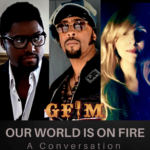 Our World Is On Fire: A Conversation w/ André Cymone, Morris Hayes & Dr. Gin Love Thompson