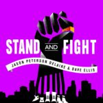 "Jason Peterson DeLaire & Dave Ellis Implore Us To ""Stand And Fight"""