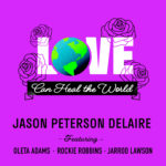 "Jason Peterson DeLaire - ""Love Can Heal The World"""