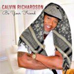 """Calvin Richardson - """"Be Your Friend"""""""