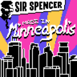 "Sir Spencer (Feat) Jason Peterson DeLaire: ""Made In Minneapolis"""