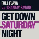 "New Music: Full Flava: ""Get Down Saturday Night"" Feat. Chantay Savage"