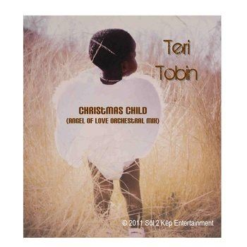 "'Tis The Season: Teri Tobin – ""Christmas Child/Away In A Manger"""