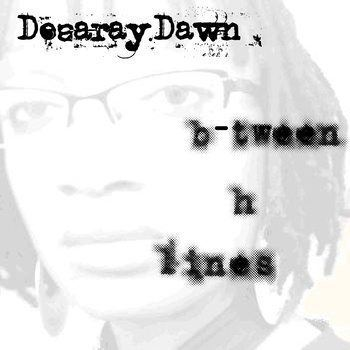"New Music: Dezaray Dawn – ""B-tween-the-Lines"""