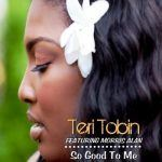 "New Music: Teri Tobin ""So Good To Me"" feat. Morris Alan (Free Download Today Only)"