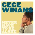 "Now Playing: CeCe Winans: ""Never Have To Be Alone"""