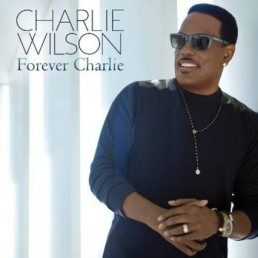 Charlie Wilson Forever Charlie