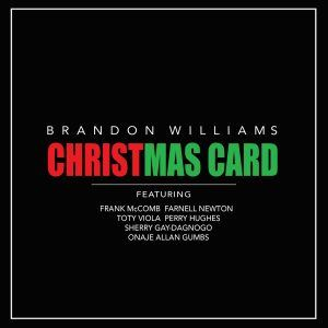 "New Music: Brandon Williams – ""Christmas Card"""