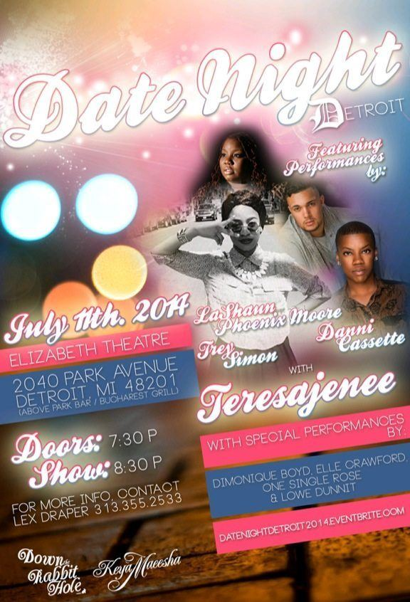 Date Night Detroit: w/ Teresajenee, La Shaun phoenix Moore, Danni Cassette, Trey Simon & more! -The Elizabeth Theatre, July 11, 2014