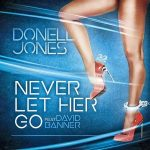 "Now Playing: Donell Jones: ""Never Let Her Go"" Feat. David Banner"