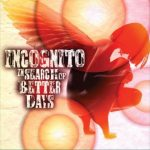 "Now Playing: Incognito: ""Love Born In Flames"""
