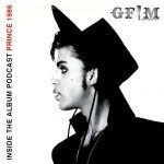GFM Inside The Album Podcast – Prince 1986