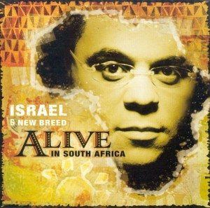 Israel & New Breed-Alive in S.A.