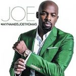 #NewMusic: Joe: #MyNameIsJoeThomas Album Out Today!