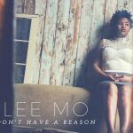 "Now Playing: Lee Mo: ""Don't Have A Reason"""