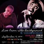 Live From The Background w/ Durand Bernarr. Special Guest: DomiJo