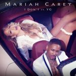 "#NowPlaying: Mariah Carey: ""I Don't"" Feat. YG"