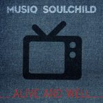 "Now Playing: Musiq Soulchild: ""Alive And Well"""
