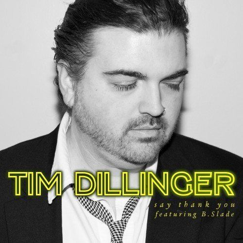 "New Music: Tim Dillinger – ""Say Thank You"" feat. B. Slade"