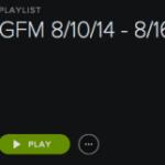 GFM Playlist 8/10/14 – 8/16/14