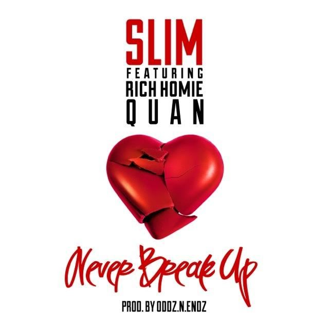 Slim-Never-Break-Up-Featuring-Rich-Homie-Quan-Single-Cover