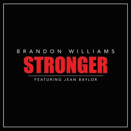 "New Music: Brandon Williams feat. Jean Baylor – ""Stronger"""
